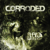 CORRODED - ELEVEN SHADES OF BLACK (CD)